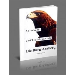 Adlerhorst und Teufelskanzel: Die Burg Araberg (eBook/PDF)