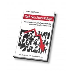 Walter K. Eichelburg - Nach dem Finanz-Kollaps
