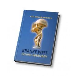 KRANKE WELT - GESUND ÜBERLEBEN von Hans-Jörg Müllenmeister